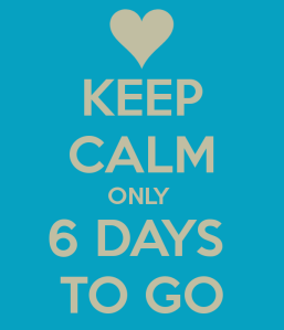keep-calm-only-6-days-to-go-5